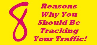 Post image for 8 Reasons Why You Should Be Tracking Your Traffic